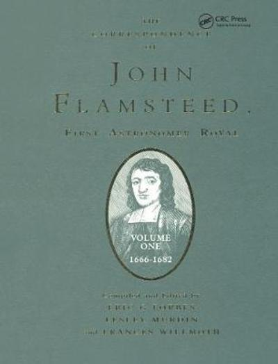 The Correspondence of John Flamsteed, The First Astronomer Royal  - 3 Volume Set - Eric Gray Forbes