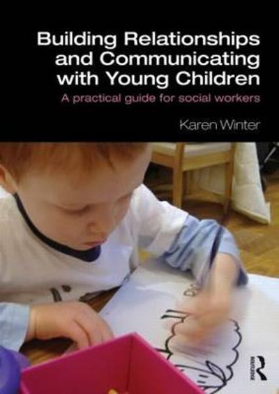 Building Relationships and Communicating with Young Children - Karen Winter
