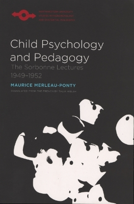Child Psychology and Pedagogy - Maurice Merleau-Ponty