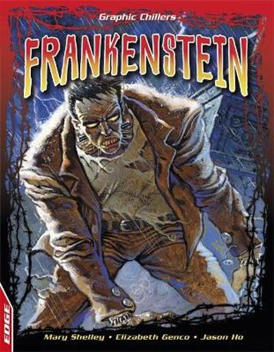 EDGE: Graphic Chillers: Frankenstein - Mary Shelley