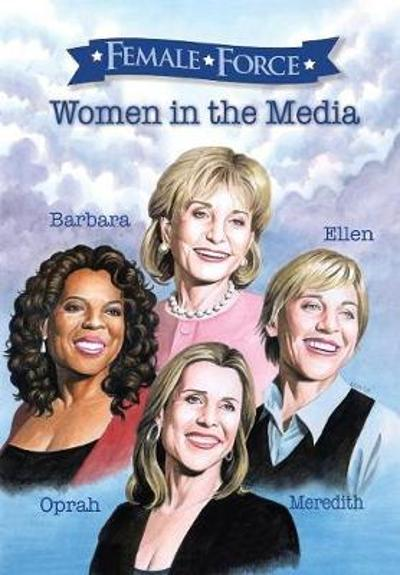 Female Force: Women of the Media - Cw Cooke