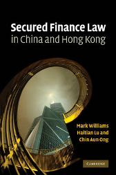 Secured Finance Law in China and Hong Kong - Mark Williams Haitian Lu Chin Aun Ong