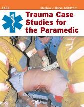 Trauma Case Studies for the Paramedic - American Academy of Orthopaedic Surgeons (AAOS)  Stephen J. Rahm