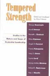 Tempered Strength - George Anastaplo Ronald Beiner Kenneth L. Deutsch Ethan Fishman Joseph R. Fornieri Francis Fukuyama Gary D. Glenn Carnes Lord Wynne Walker Moskop Richard S. Ruderman