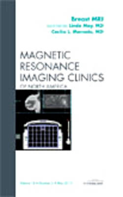Breast MRI, an Issue of Magnetic Resonance Imaging Clinics - Linda Moy
