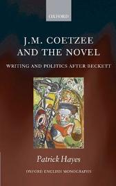 J.M. Coetzee and the Novel - Patrick Hayes