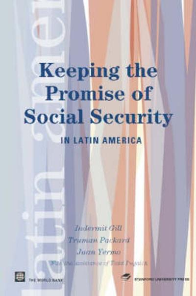 Keeping the Promise of Social Security in Latin America - Indermit S. Gill