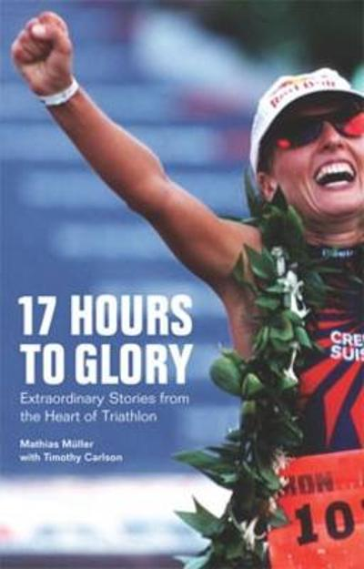17 Hours to Glory - Mathias Muller