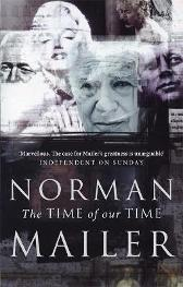 The Time Of Our Time - Norman Mailer