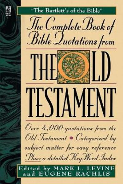 The Complete Book of Bible Quotations from the Old Testament - Mark L. Levine