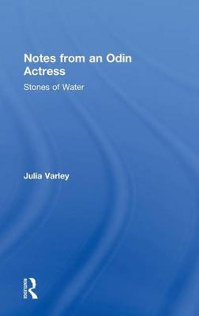 Notes From An Odin Actress - Julia Varley