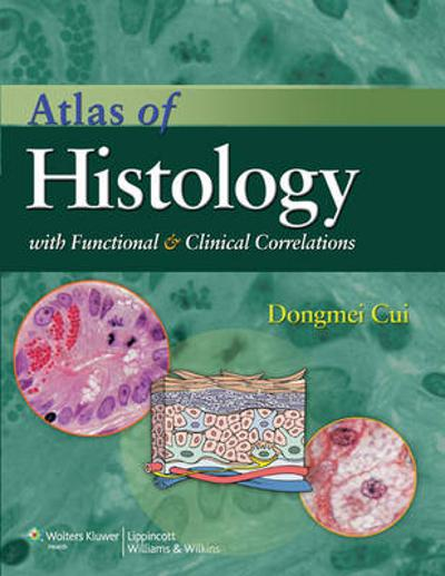Atlas of Histology with Functional and Clinical Correlations - Dongmei Cui