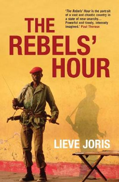 The Rebels' Hour - Lieve Joris