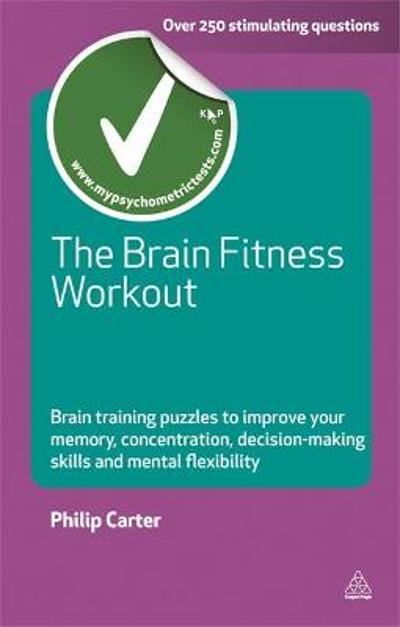 The Brain Fitness Workout - Philip J. Carter