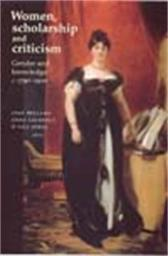 Women, Scholarship and Criticism C.1790-1900 - Joan Bellamy Anne Laurence Gill Perry Susan Williams