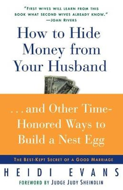 How to Hide Money From Your Husband - Heidi Evans