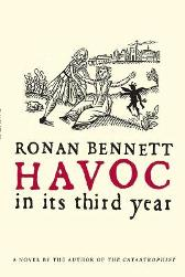 Havoc, in Its Third Year - Ronan Bennett