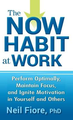 The Now Habit at Work - Neil Fiore