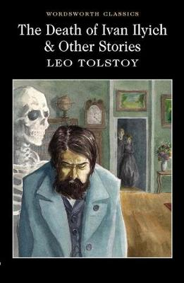 The Death of Ivan Ilyich & Other Stories - Leo Tolstoy