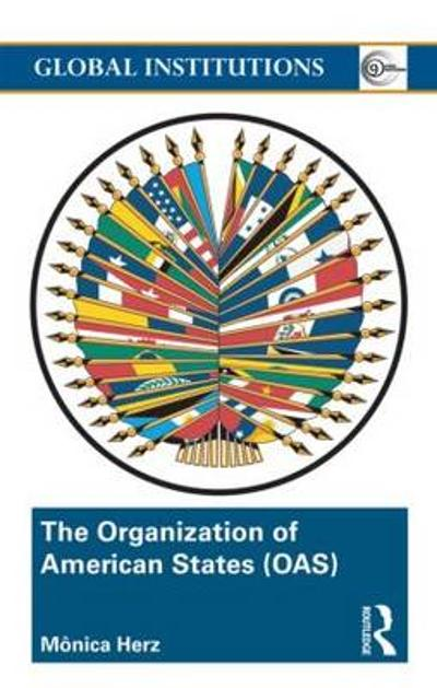 The Organization of American States (OAS) - Monica Herz