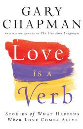 Love is a Verb - Gary Chapman