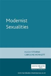 Modernist Sexualities - Hugh Stevens Caroline Howlett Susan Williams
