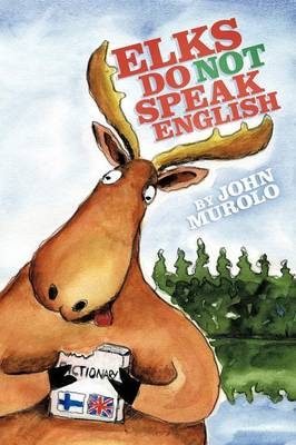 Elks Do Not Speak English - John Murolo