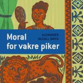 Moral for vakre piker - Alexander McCall Smith Gisken Armand Toril Hanssen