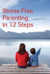 Stress-Free Parenting in 12 Steps - Christiane Kutik MATTHEW BARTON