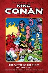 Chronicles Of King Conan Volume 1: The Witch Of The Mists And Other Stories - Roy Thomas John Buscema Ernie Chan