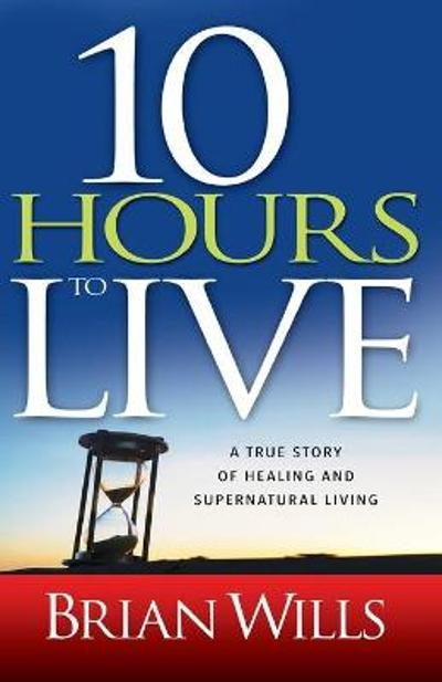 10 Hours to Live - Brian Wills