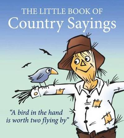Little Book of Country Sayings - John Vince