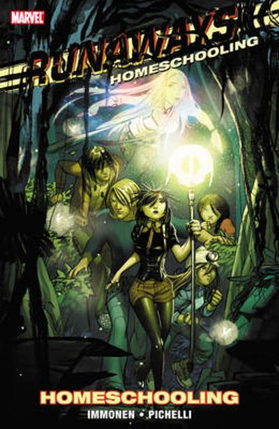 Runaways Vol. 11: Homeschooling - Kathryn Immonen