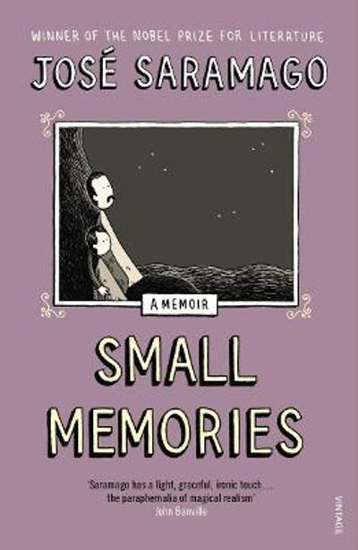 Small memories - José Saramago