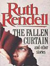 The Fallen Curtain And Other Stories - Ruth Rendell