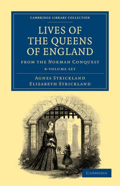 Lives of the Queens of England from the Norman Conquest 8 Volume Paperback Set - Agnes Strickland