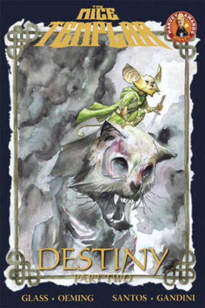 Mice Templar Volume 2.2: Destiny Part 2 - Bryan J. L. Glass