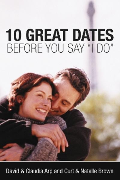 10 Great Dates Before You Say 'I Do' - David Arp