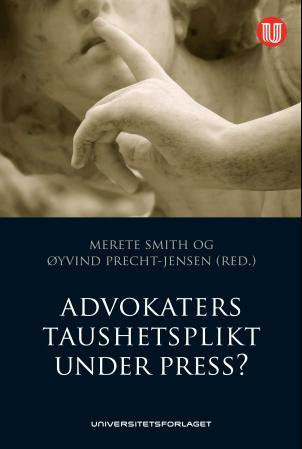 Advokaters taushetsplikt under press? - Merete Smith