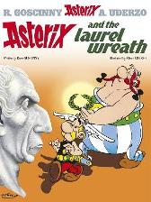 Asterix: Asterix and The Laurel Wreath - Rene Goscinny Albert Uderzo
