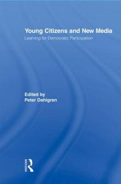 Young Citizens and New Media - Peter Dahlgren