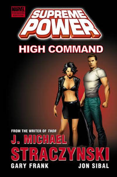 Supreme Power (revised Edition): High Command - J. Michael Straczynski