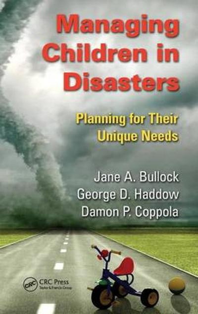 Managing Children in Disasters - Jane A. Bullock