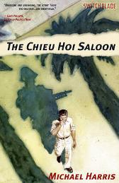 The Chieu Hoi Saloon - Michael Harris