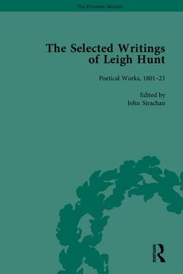 The Selected Writings of Leigh Hunt - Robert Morrison Leigh Hunt Michael Eberle-Sinatra
