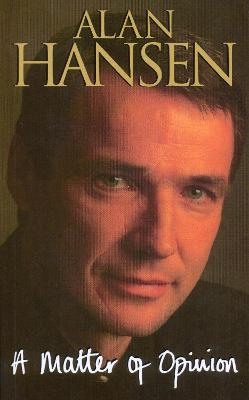A Matter Of Opinion - Alan Hansen