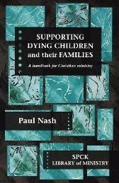 Supporting Dying Children and their Families - The Revd Paul Nash