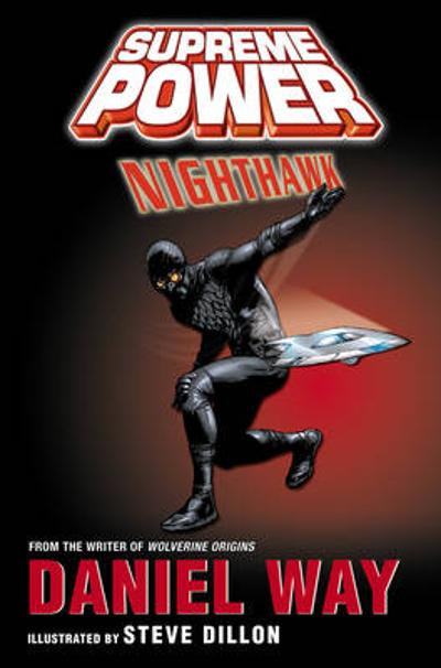 Supreme Power: Nighthawk - Daniel Way