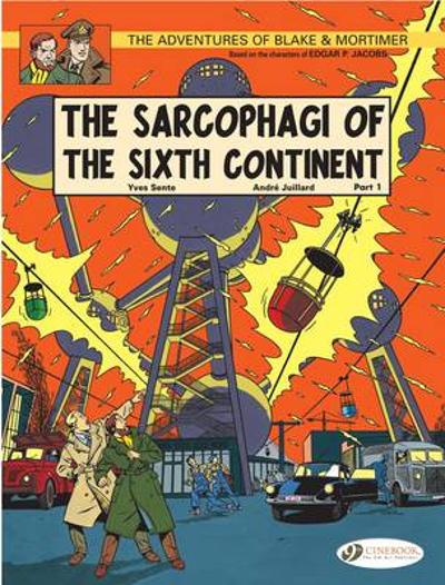 Blake & Mortimer Vol.9: the Sarcophagi of the Sixth Continent Pt1 - Yves Sente