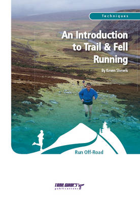 An Introduction to Trail and Fell Running - Keven Shevels